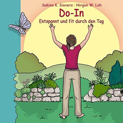 Do-In Entspannt und fit durch den Tag: Ein Weg zu Gesundheit und Lebensfreude
