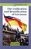 The Unification and Reunification of Germany (Redrawing the Map)