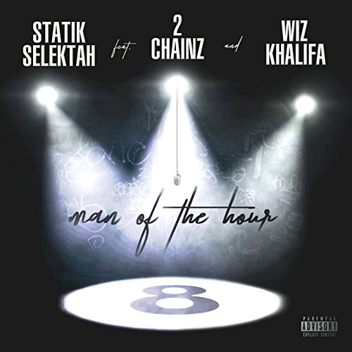 Statik Selektah - Man of the Hour (feat. 2 Chainz & Wiz Khalifa) [Single] (2017) [WEB FLAC] Download