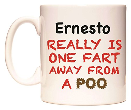Ernesto REALLY IS ONE FART AWAY FROM A POO Taza por WeDoMugs: Amazon.es: Hogar