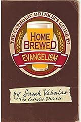 The Catholic Drinkie's Guide to Homebrewed Evangelism Paperback