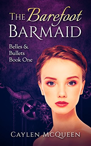 The Barefoot Barmaid (Belles & Bullets Book 1) -