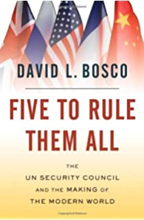 Five to Rule Them All: The UN Security Council and the Making of the Modern