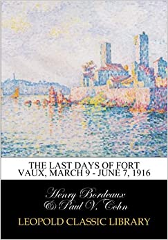 The last days of Fort Vaux, March 9 - June 7, 1916