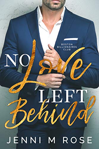 - No Love Left Behind (Boston Billionaire's Club Book 1)