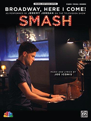 Broadway, Here I Come!: As performed on Smash (Piano/Vocal/Guitar), Sheet (Original Sheet Music Edition) Broadway Guitar Piano