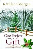 One Perfect Gift, Kathleen Morgan, 0800718836