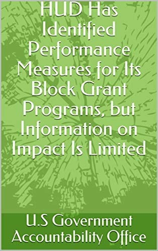 HUD Has Identified Performance Measures for Its Block Grant Programs, but Information on Impact Is Limited