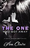 The One Who Got Away (An Alpha Billionaire Romance)