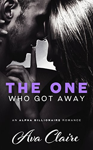 The One Who Got Away by Ava Claire