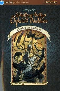 Les Désastreuses aventures des orphelins Baudelaire, tome 7 : L'Arbre aux corbeaux par Handler