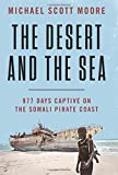 #10: The Desert and the Sea: 977 Days Captive on the Somali Pirate Coast