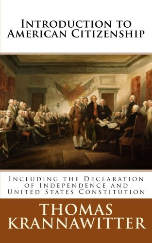 Introduction to American Citizenship: Including the Declaration of Independence and United States Constitution