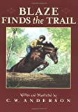 Blaze Finds the Trail (Billy and Blaze) by C.W. Anderson (2000-07-01)
