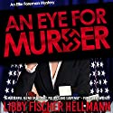 An Eye for Murder: An Ellie Foreman Mystery Audiobook by Libby Fischer Hellmann Narrated by Karyn O' Bryant