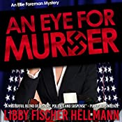An Eye for Murder: An Ellie Foreman Mystery | Libby Fischer Hellmann