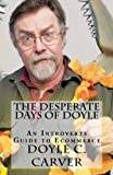 img - for The Desperate Days of Doyle: An Introvert's Guide to Ecommerce book / textbook / text book