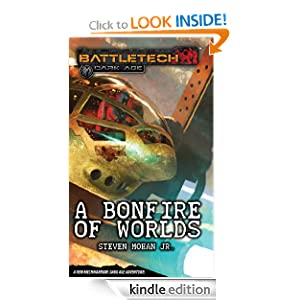 BattleTech: A Bonfire of Worlds Steven Mohan Jr.