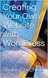 Creating Your Own Website with WordPress