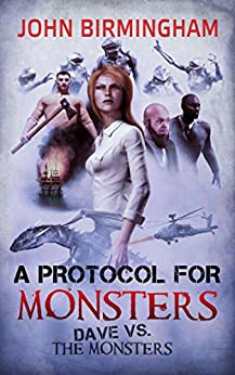 A Protocol for Monsters: Dave vs the Monsters by [Birmingham, John]