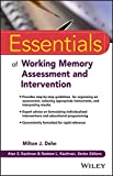 Essentials of Working Memory Assessment and Intervention (Essentials of Psychological Assessment)