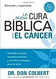 La Nueva Cura Biblica para el Cancer, Don Colbert, 1616380942
