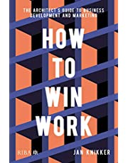 How To Win Work: The architect's guide to business development and marketing