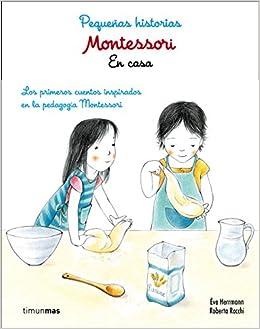 Ève Herrmann - Montessori. Pequeñas Historias. En Casa: Lor Primeros Cuentos Inspirados En La Pedagogía Montessori