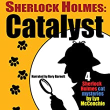 Sherlock Holmes: Catalyst Audiobook by Lyn McConchie Narrated by Rory Barnett