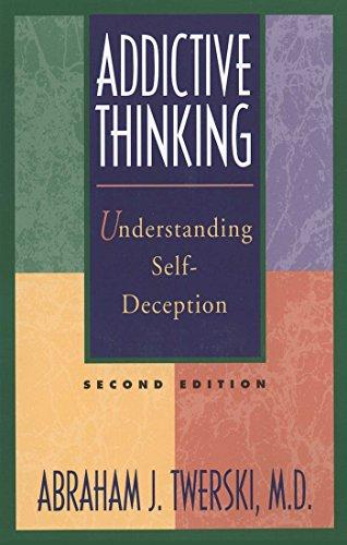 Addictive Thinking: Understanding Self-Deception