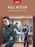 img - for Kill Hitler: Operation Valkyrie 1944 (Raid) book / textbook / text book