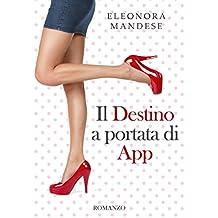 Il Destino a portata di App (Italian Edition)