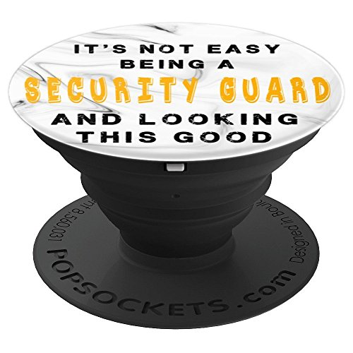 Funny Not Easy Be Security Guard And Look Good Popsocket - PopSockets Grip and Stand for Phones and Tablets by TshirtbyMe