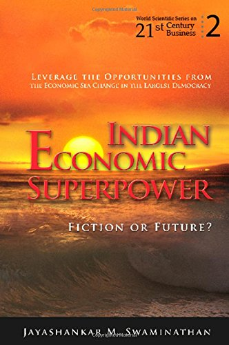 Indian Economic Superpower: Fiction or Future (World Scientific Series on 21st Century Business)