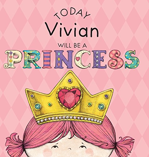 Today Vivian Will Be a Princess