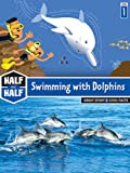 Half and Half-Swimming with Dolphins, Laurence Gillot and Elisabeth Sebaoun, 1601152167