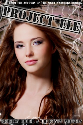 Project ELE (The ELE Series Book 1) by [Gober, Rebecca, Courtney Nuckels]