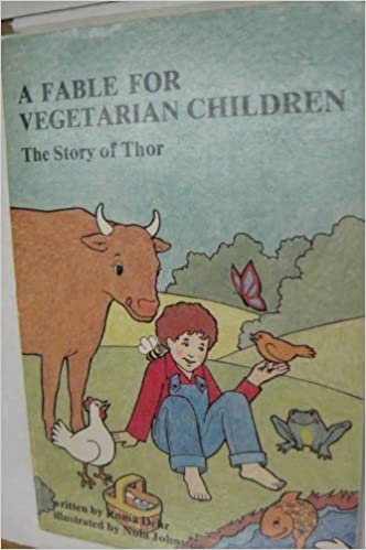 Fable for Vegetarian Children: The Story of Thor, Dehr, Roma; Johnson, Nola