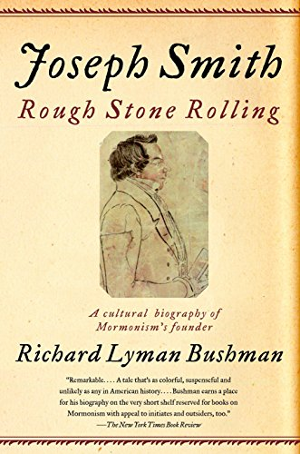 (Joseph Smith: Rough Stone Rolling)