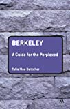 Berkeley: A Guide for the Perplexed (Guides for the Perplexed), Talia Mae Bettcher, 0826489907