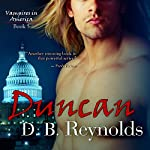 Duncan: Vampires in America, Book 5   D. B. Reynolds