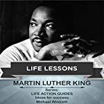 Martin Luther King: Life Lessons | Michael Winicott