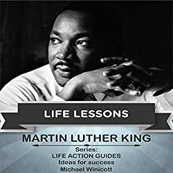 Martin Luther King: Life Lessons