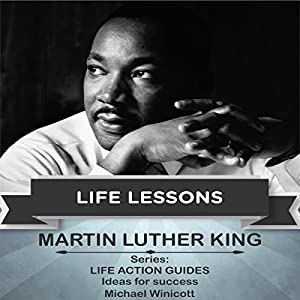 Martin Luther King: Life Lessons Audiobook