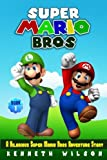 Super Mario Bros: A Hilarious Super Mario Bros Adventure Story (Volume 1)