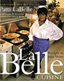 LaBelle Cuisine: Recipes to Sing About