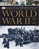 World War II Day by Day, Sharon Lucas, 0756602963