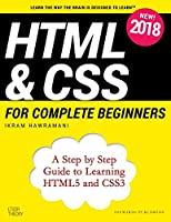 HTML & CSS for Complete Beginners: A Step by Step Guide to Learning HTML5 and CSS3 Front Cover