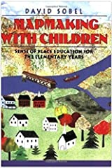 Mapmaking with Children: Sense of Place Education for the Elementary Years by David Sobel (1998-05-13)
