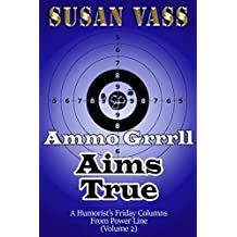 Ammo Grrrll Aims True: A Humorist's Friday Columns For Powerline (Volume 2) (English Edition)